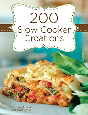 200 Slow Cooker Creations 9781423617020