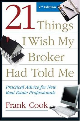 21 Things I Wish My Broker Had Told Me: Practical Advice for New Real Estate Professionals 9781427750600