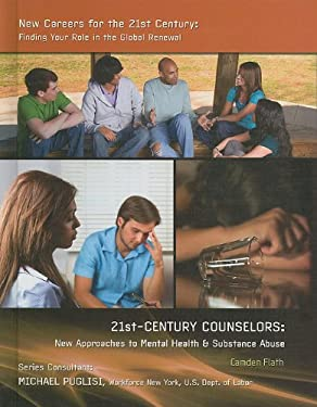 21st-Century Counselors: New Approaches to Mental Health & Substance Abuse 9781422218259