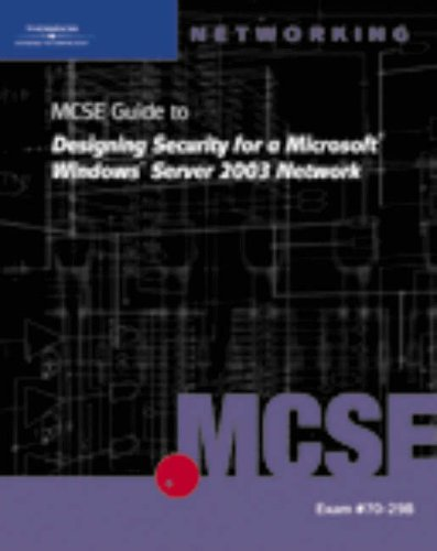 70-298: MCSE Guide to Designing Security for Microsoft Windows Server 2003 Network 9781423902959