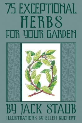 75 Exceptional Herbs for Your Garden 9781423602514