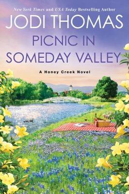 Picnic in Someday Valley: A Heartwarming Texas Love Story (A Honey Creek Novel)