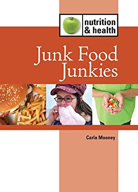 Junk Food Junkies 9781420502718