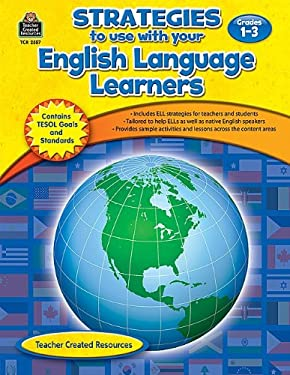 Strategies to Use with Your English Language Learners, Grades 1-3 9781420625578