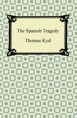 The Spanish Tragedy 9781420941029