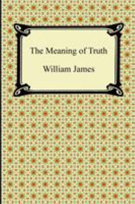 The Meaning of Truth 9781420942934