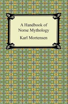 A Handbook of Norse Mythology 9781420943047
