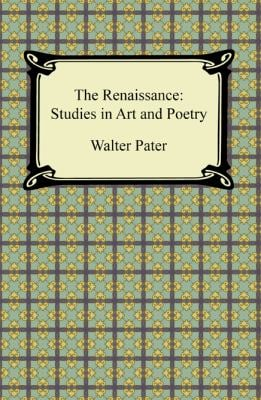 The Renaissance: Studies in Art and Poetry 9781420943085