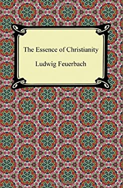 The Essence of Christianity 9781420945270