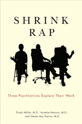 Shrink Rap: Three Psychiatrists Explain Their Work 9781421400112