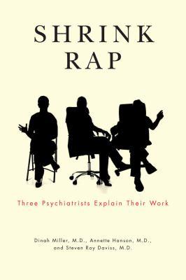 Shrink Rap: Three Psychiatrists Explain Their Work 9781421400129