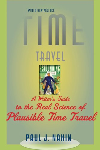 Time Travel: A Writer's Guide to the Real Science of Plausible Time Travel 9781421400822