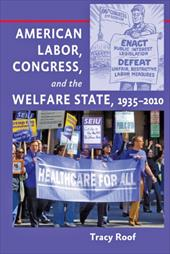American Labor, Congress, and the Welfare State, 1935-2010