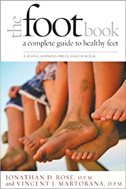 The Foot Book: A Complete Guide to Healthy Feet 9781421401294
