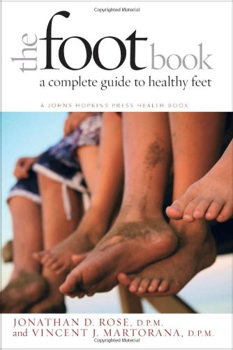 The Foot Book: A Complete Guide to Healthy Feet 9781421401300