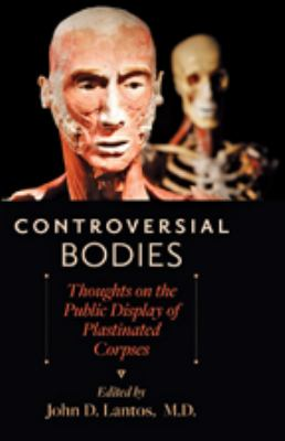 Controversial Bodies: Thoughts on the Public Display of Plastinated Corpses 9781421402710