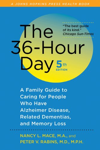 The 36-Hour Day: A Family Guide to Caring for People Who Have Alzheimer Disease, Related Dementias, and Memory Loss 9781421402802