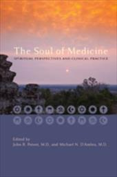 The Soul of Medicine: Spiritual Perspectives and Clinical Practice