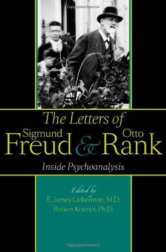 The Letters of Sigmund Freud and Otto Rank: Inside Psychoanalysis 9781421403540