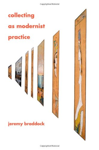 Collecting as Modernist Practice 9781421403649