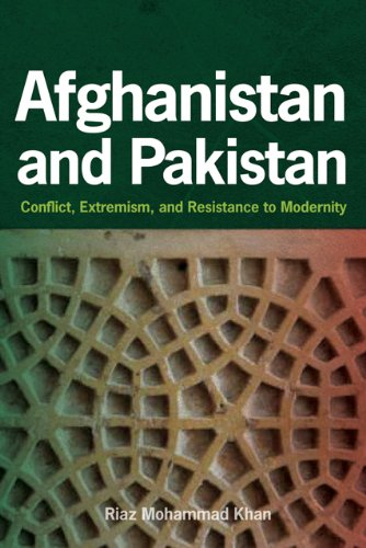 Afghanistan and Pakistan: Conflict, Extremism, and Resistance to Modernity 9781421403847