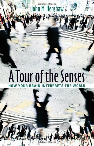 A Tour of the Senses: How Your Brain Interprets the World 9781421404363
