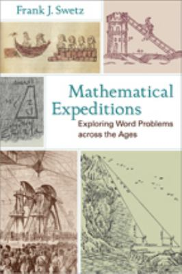 Mathematical Expeditions: Exploring Word Problems Across the Ages 9781421404387