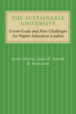 The Sustainable University: Green Goals and New Challenges for Higher Education Leaders 9781421404592