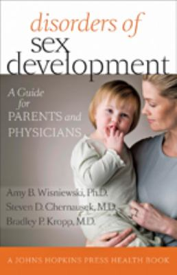 Disorders of Sex Development: A Guide for Parents and Physicians 9781421405018