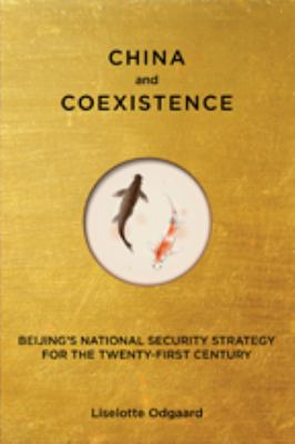 China and Coexistence: Beijing's National Security Strategy for the Twenty-First Century 9781421405636