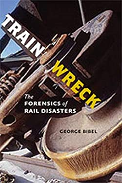 Train Wreck: The Forensics of Rail Disasters 9781421405902