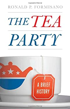 The Tea Party: A Brief History 9781421405964