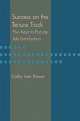 Success on the Tenure Track: Five Keys to Faculty Job Satisfaction 9781421405971