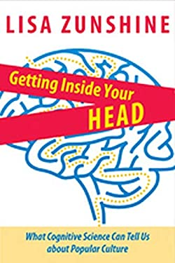 Getting Inside Your Head: What Cognitive Science Can Tell Us about Popular Culture 9781421406169