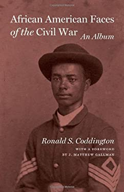 African American Faces of the Civil War: An Album 9781421406251