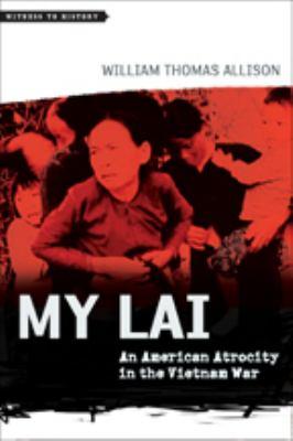 My Lai: An American Atrocity in the Vietnam War 9781421406459