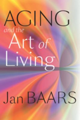 Aging and the Art of Living 9781421406466