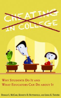 Cheating in College: Why Students Do It and What Educators Can Do about It 9781421407166