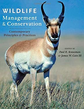Wildlife Management and Conservation: Contemporary Principles and Practices 9781421409863
