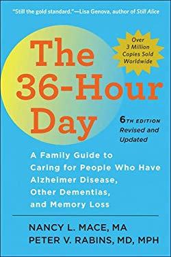 The 36-Hour Day, sixth edition, large print: The 36-Hour Day: A Family Guide to Caring for People Who Have Alzheimer Disease, Other Dementias, and Mem