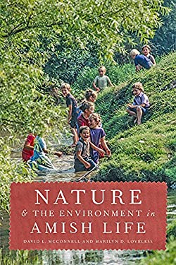 Nature and the Environment in Amish Life (Young Center Books in Anabaptist and Pietist Studies)