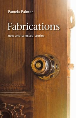 Fabrications: New and Selected Stories (Johns Hopkins: Poetry and Fiction)