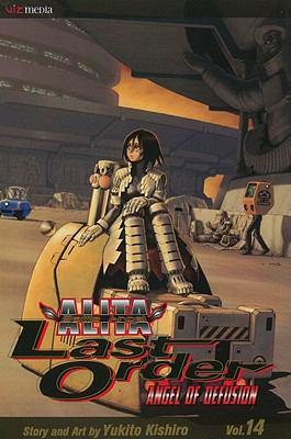 Battle Angel Alita: Angel of Defusion, Volume 14: Last Order 9781421537955