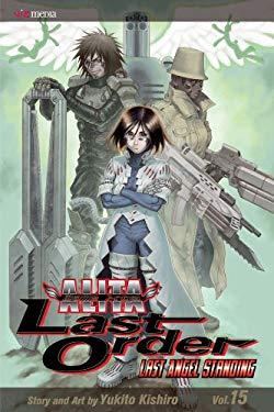 Battle Angel Alita: Last Order, Volume 15 9781421539218