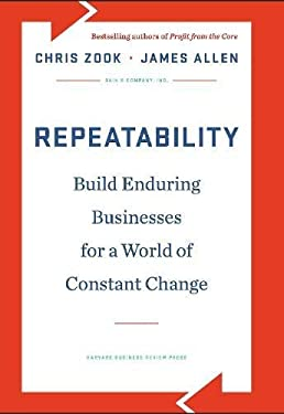 Repeatability: Build Enduring Businesses for a World of Constant Change 9781422143308