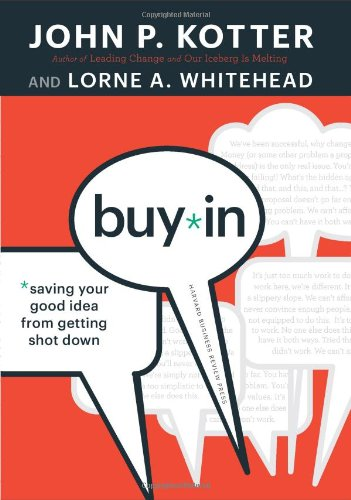 Buy-In: Saving Your Good Idea from Getting Shot Down 9781422157299