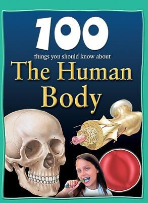 100 Things You Should Know about the Human Body 9781422219898