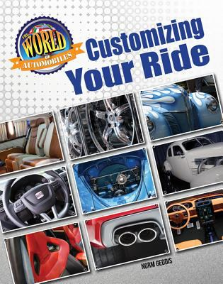 Customizing Your Ride (World of Automobiles)