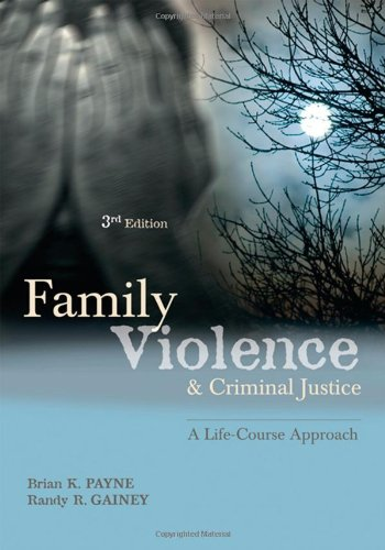 Family Violence and Criminal Justice: A Life-Course Approach 9781422461389