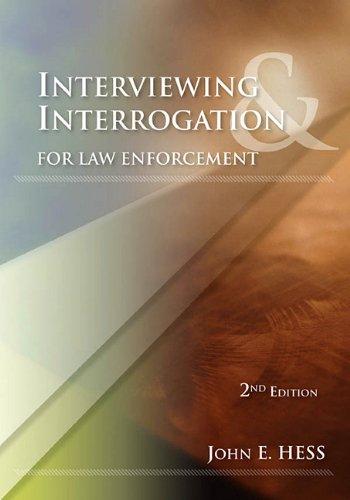 Interviewing & Interrogation for Law Enforcement 9781422463253